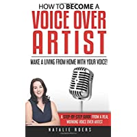 How to Become a Voice Over Artist: Make a Living from Home with Your Voice!