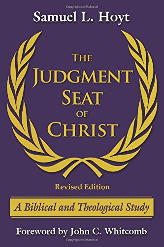 The Judgment Seat of Christ: A Biblical and Theological Study pdf epub