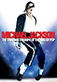 Michael Jackson - The Trial and Triumph of the King of Pop