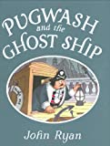 Pugwash and the Ghost Ship, John Ryan, 1845078233