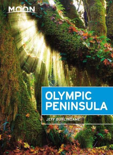 Olympic Peninsula National Park - Moon Olympic Peninsula (Travel Guide)
