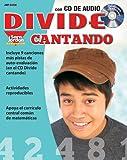 Divide cantando, Reproducible Resource / Lyrics Book wit Audio CD (Matematicas Cantando) (Spanish Edition)