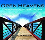 Open Heavens: Crossing Over Into Glory Live Worship by All Nations Church Worship Team (2011-06-17)