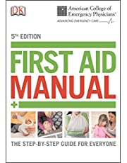Acep First Aid Manual 5th Edition: The Step-By-Step Guide for Everyone (Dk First Aid Manual)