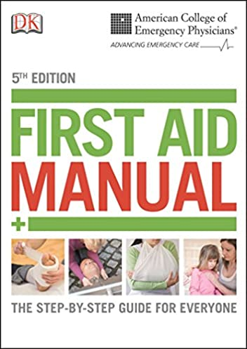 acep first aid manual 5th edition the step by step guide for rh amazon co uk first aid manual 2018 pdf first aid manual 2018 pdf