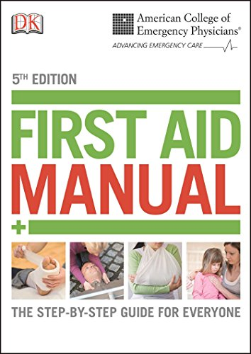 ACEP First Aid Manual 5th Edition: The Step-by-Step Guide for Everyone (Dk First Aid Manual) (First Aid Cross Red Book)