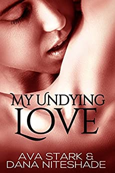 My Undying Love by [Niteshade, Dana, Stark, Ava]