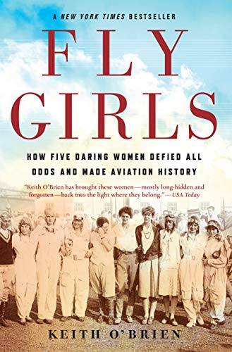 Fly Girls: How Five Daring Women Defied All Odds and Made Aviation History]()