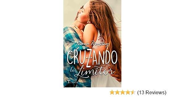 Cruzando Los Límites (Titania fresh) (Spanish Edition) - Kindle edition by María Martínez. Literature & Fiction Kindle eBooks @ Amazon.com.