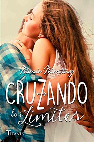 Cruzando Los Límites (Titania fresh) (Spanish Edition) by [Martínez, María