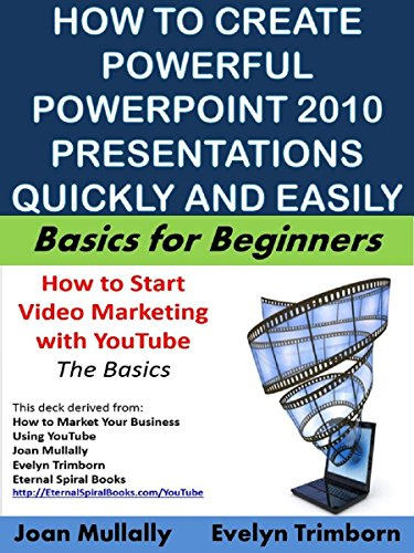 How to Create Powerful Powerpoint 2010 Presentations Quickly and Easily