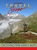 Crossing the Swiss Alps