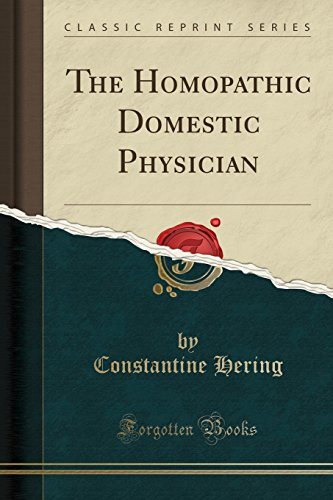 the-homopathic-domestic-physician-classic-reprint