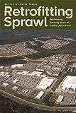 img - for Retrofitting Sprawl: Addressing Seventy Years of Failed Urban Form book / textbook / text book
