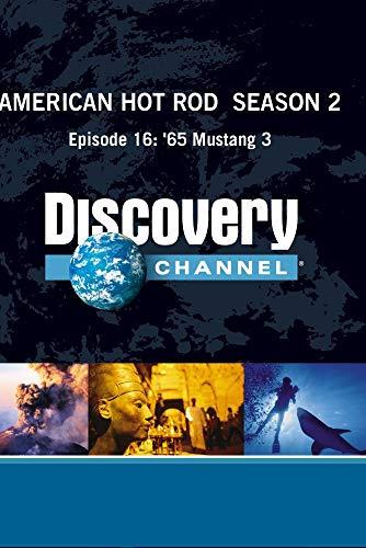 American Hot Rod  Season 2 - Episode 16: '65 Mustang 3 ()