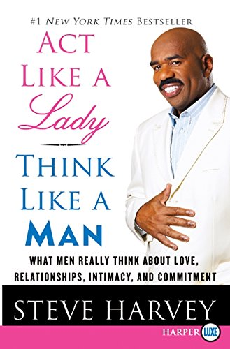 [D0wnl0ad] Act Like a Lady, Think Like a Man: What Men Really Think About Love, Relationships, Intimacy, and Co EPUB