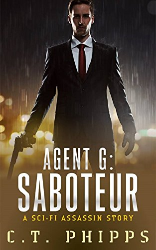 Agent G: Saboteur by [Phipps, C. T.]