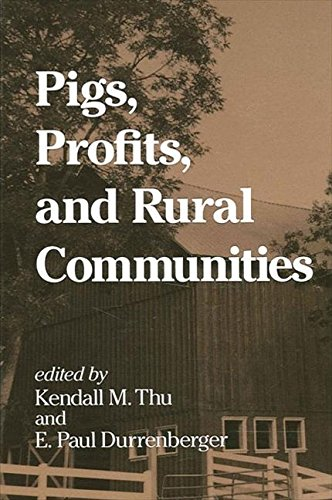 Pigs, Profits, and Rural Communities (SUNY series in Anthropological Studies of Contemporary Issues)