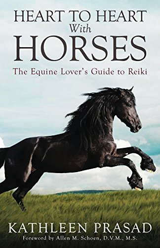 Heart To Heart With Horses: The Equine Lover's Guide to Reiki