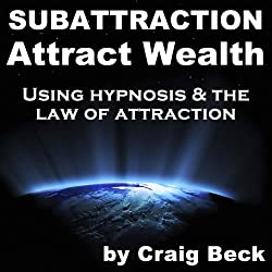 Subattraction Attract Wealth