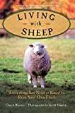 Living with Sheep: Everything You Need to Know to Raise Your Own Flock