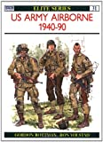 US Army Airborne, 1940-1990, Gordon L. Rottman, 0850459486
