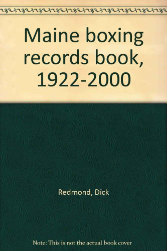 Maine boxing records book, 1922-2000