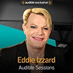 Eddie Izzard: Audible Sessions: FREE Exclusive interview   Robin Morgan