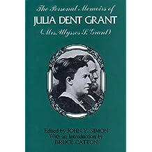 The Personal Memoirs of Julia Dent Grant: (Mrs. Ulysses S. Grant)