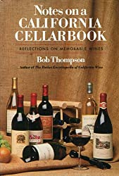 Notes on a California Cellarbook: Reflections on Memorable Wines