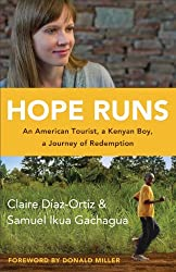 Hope Runs - ITPE: An American Tourist, a Kenyan Boy, a Journey of Redemption