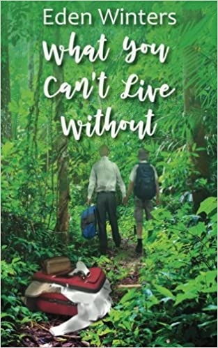 Recent Release Review: What You Can't Live Without by Eden Winters