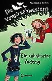 Die Vampirschwestern - Ein zahnharter Auftrag: Band 3