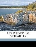 Les Jardins de Versailles, Pierre de Nolhac, 1149444401