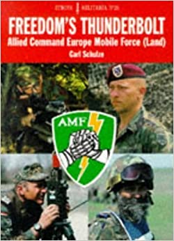 Book Freedom's Thunderbolt: Allied Command Europe Mobile Force (Europa Militaria Special) by Carl Schulze (1998-12-20)
