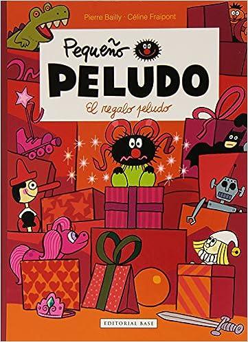 PEQUEÑO PELUDO:REGALO PELUDO + PELUCHE: CÉLINE FRAIPONT Y PIERRE BAILLY: 9788415706526: Amazon.com: Books