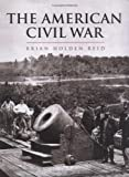 The American Civil War and the Wars of the Industrial Revolution, Brian Holden Reid, 0304352306