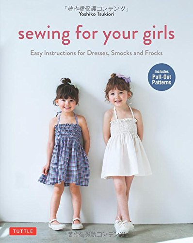 Valley Girl Costume Diy (Sewing for Your Girls: Easy Instructions for Dresses, Smocks and Frocks (Includes pull-out Patterns))