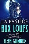 La bastide aux loups, tome 4 : Traquenard par Guimard