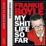 My Sh-t Life So Far | Frankie Boyle