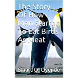 The Story Of How Men Started To Eat Birds As Meat (MoonLight Stories)