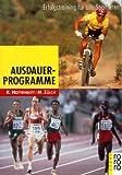 Ausdauerprogramme: Erfolgstraining für alle Sportarten