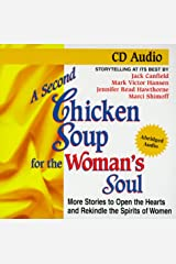 A Second Chicken Soup for the Woman's Soul: More Stories to Open the Hearts and Rekindle the Spirits of Women (Chicken Soup for the Soul) Audio CD