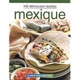 Mexique - 100 delicieuses recettes