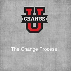 Change U: The Change Process Speech