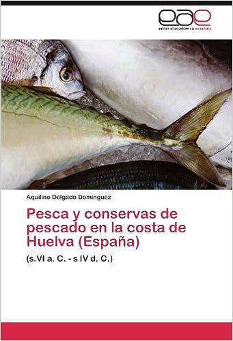 Pesca y conservas de pescado en la costa de Huelva España ...