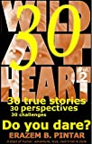 Wild At Heart (Vol. 2): 30 true stories, 30 perspectives, 30 challenges: Do you dare?: (A blast of humor, adventure, love, rock'n'roll & style)