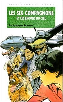 Les Six Compagnons, tome 20 : Les six compagnons et les espions du ciel par Bonzon