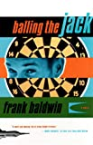 img - for Balling the Jack: A Novel book / textbook / text book