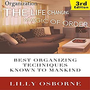 Organization: The Life Changing Magic of Order Audiobook